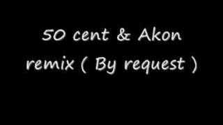 50 cent and Akon - remix