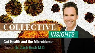 Dr. Zach Bush M.D. - Gut Health and the Microbiome
