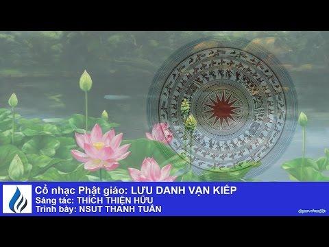 Cổ nhạc Phật giáo: LƯU DANH VẠN KIẾP