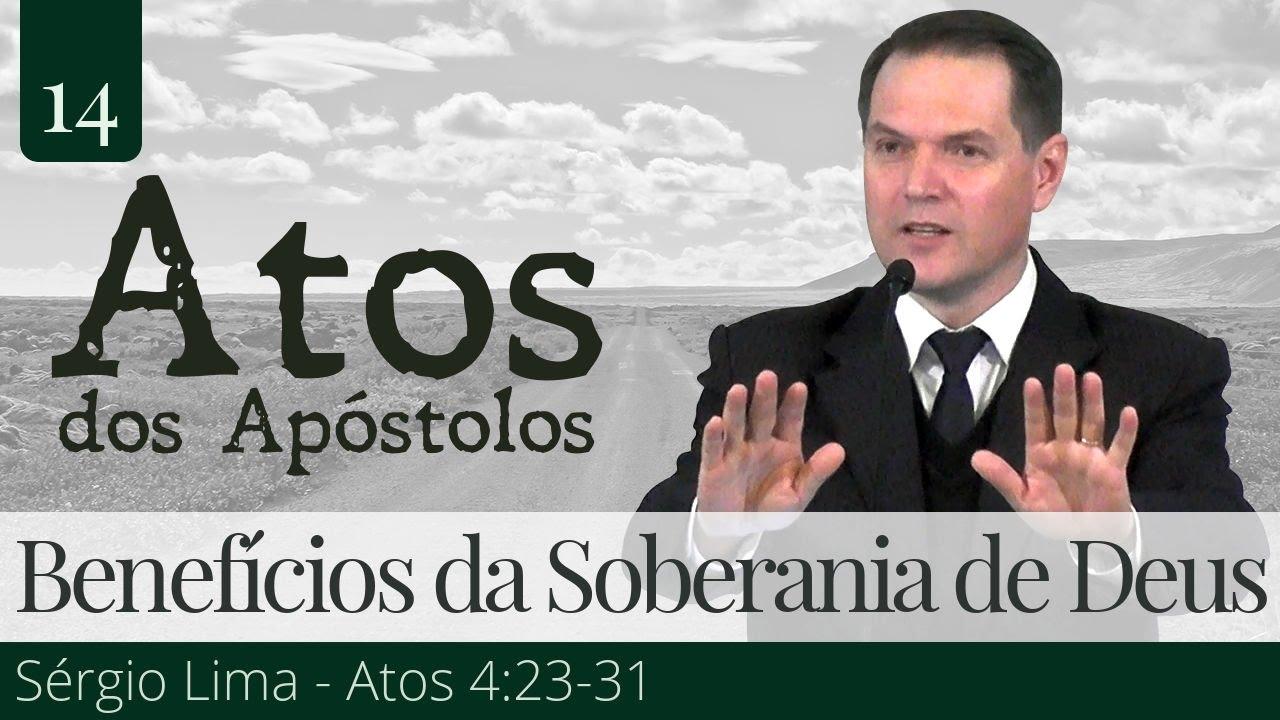 14. Benefícios da Soberania de Deus - Sérgio Lima