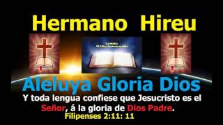 Aleluya Gloria  Dios - Hermano Hireu