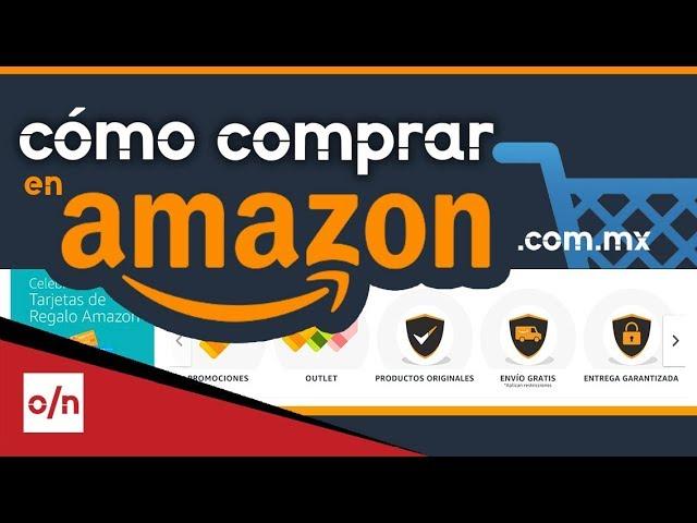 Como comprar en Amazon Mexico