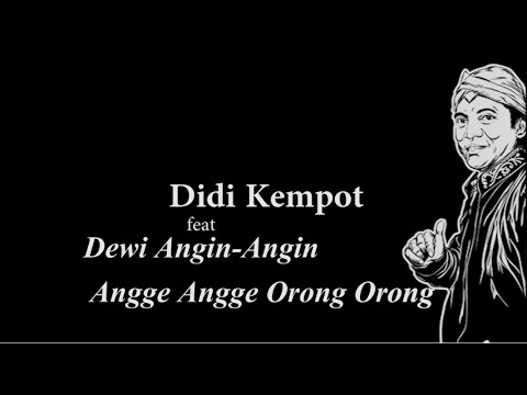 Didi Kempot Feat Dewi Angin  Angge Angge Orong Orong Lyric video