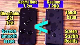 Realme 3 Pro vs Redmi note 7 Pro Touch Smoothness + Oleophobic p2i Test + screen scratch Reality