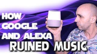 How Google Home And Alexa Ruined Music