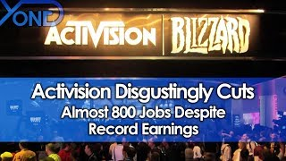 Activision Disgustingly Cuts Almost 800 Jobs Despite Record Earnings