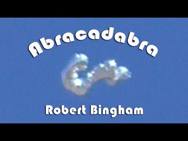 Abracadabra - Transforming UFO captured by Robert Bingham