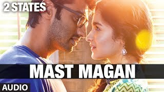 Mast Magan 2 States Full Song by Arijit Singh (Audio) | Arjun Kapoor, Alia Bhatt