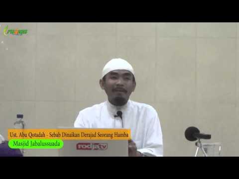 Ust. Abu Qotadah - Sebab Dinaikan Derajat Seorang Hamba