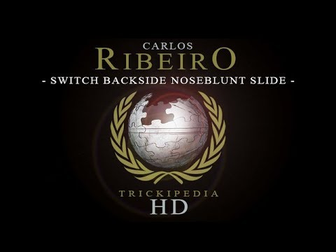 Carlos Ribeiro: Trickipedia - Switch Backside Noseblunt Slide