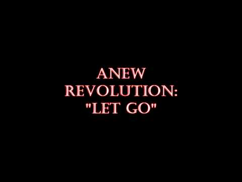 Anew Revolution - Let Go