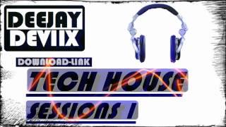 TECH HOUSE SESSION 1 DEEJAYDEVIX TRACKLIST DOWNLOAD LINK