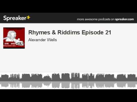 Rhymes & Riddims Episode 21 (made with Spreaker)