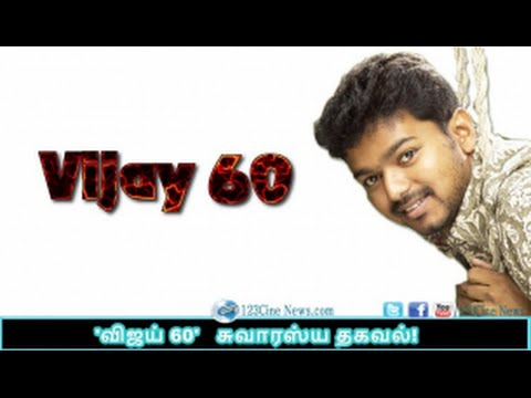 Vijay 60 Updates| 123 Cine news | Tamil Cinema news Online