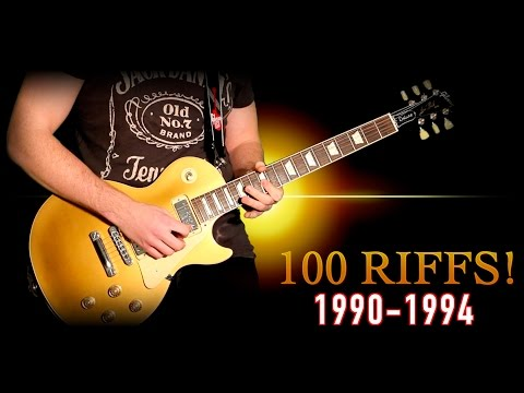 100 Riffs - Greatest Rock Guitar Riffs Of The 1990's   (1990-1994)