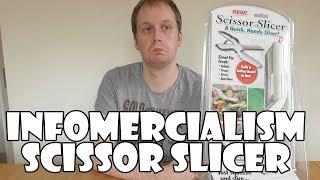Infomercialism: Scissor Slicer