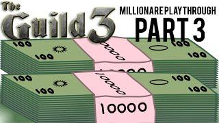 The Guild 3 Millionare Playthrough Part 3