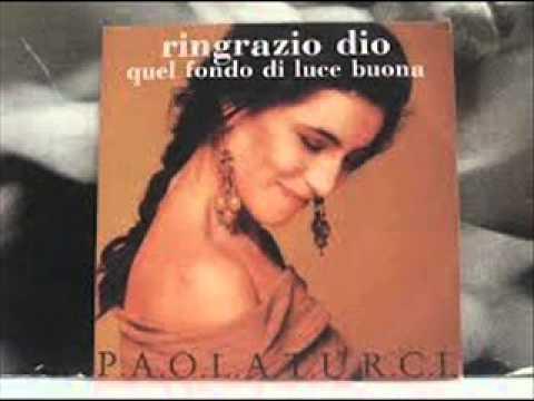 Paola Turci - Ringrazio Dio