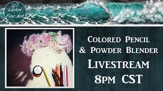 Livestream - Colored Pencil Blending Techniques - Drawing Roses w/ Powder Blender - Lachri