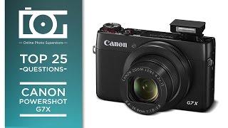 01. TUTORIAL | CANON PowerShot G7X | Top 25 Questions
