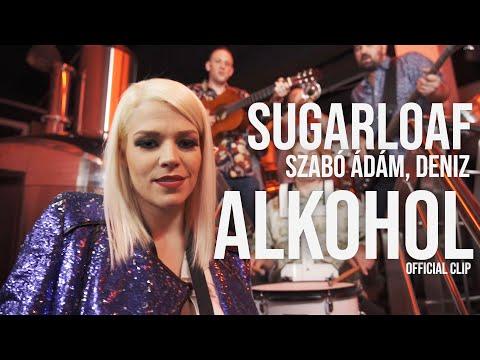 Sugarloaf feat. Szabó Ádám, Deniz - Alkohol Official video