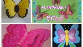 Mariposas 3D en foamy o Goma Eva/Butterfly made ​​of craft foam