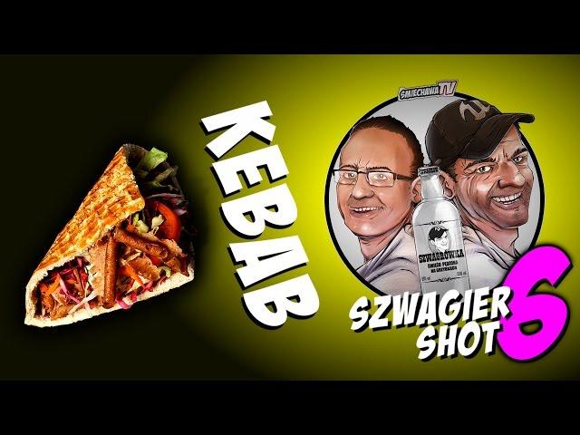 Kebab - Szwagier SHOT 6