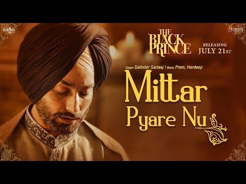 Mittar Pyare Nu (Full Video) | The Black Prince | Satinder Sartaaj | Saga Music