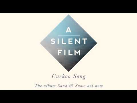 A Silent Film - Cuckoo Song