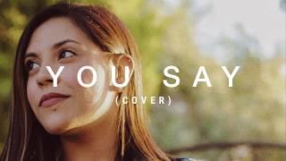 Download Lagu You Say - Lauren Daigle (Cover) Gratis STAFABAND