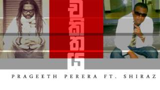 CHAKITHAYA - PRAGEETH PERERA ft. SHIRAZ