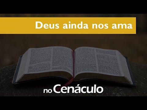 Deus ainda nos ama | no Cenáculo 27/08/2021