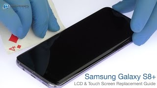 Samsung Galaxy S8+ LCD & Touch Screen Replacement Guide - RepairsUniverse