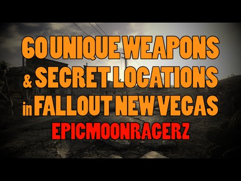 Fallout New Vegas - 60 Unique Weapons and Secret Locations!