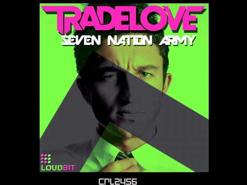 Tradelove - Seven Nation Army (Club Mix) - YouTube