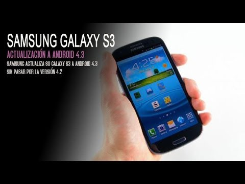 Actualiza tu Samsung Galaxy S3 a Android 4.3