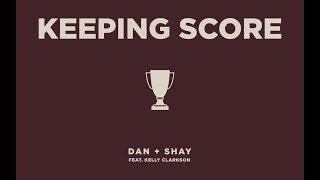 Download Lagu Dan + Shay - Keeping Score feat. Kelly Clarkson (Icon Video) Gratis STAFABAND