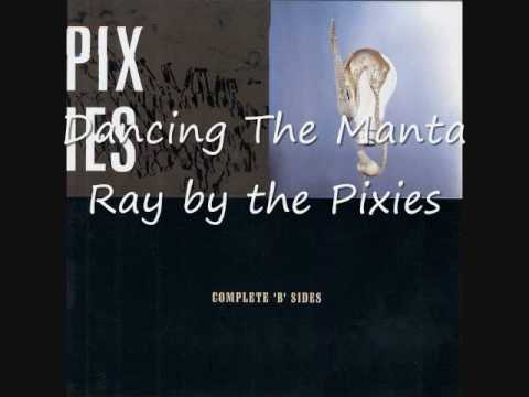 Pixies - Dancing The Manta Ray