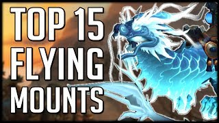 Top 15 BEST FLYING MOUNTS In World of Warcraft