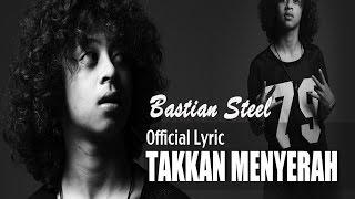 Bastian Steel - Takkan Menyerah