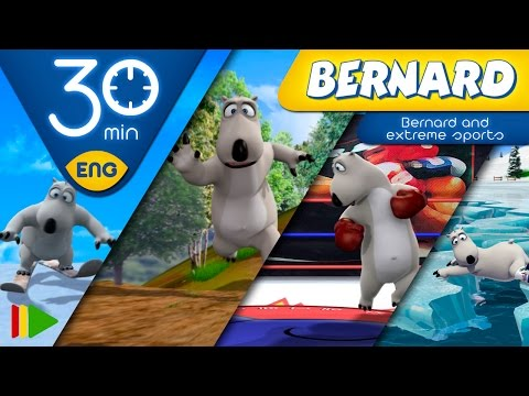 Bernard Bear | Full episodes for kids | 30 minutes | Bernard and extreme sports