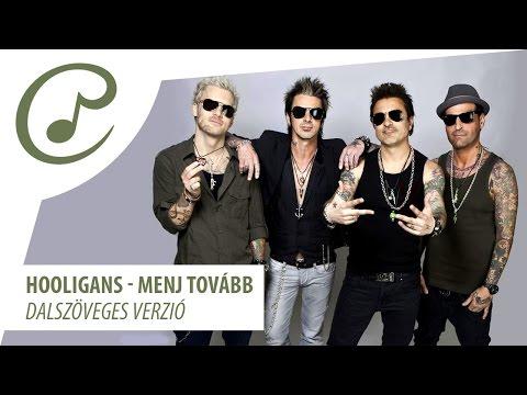 Hooligans - Menj Tovább (dalszöveg - Lyrics Video)