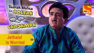 Your Favorite Character | Jethalal Is Worried | Taarak Mehta Ka Ooltah Chashmah