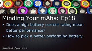 Minding Your mAhs – Ep18 – Do higher battery current ratings = better performance?