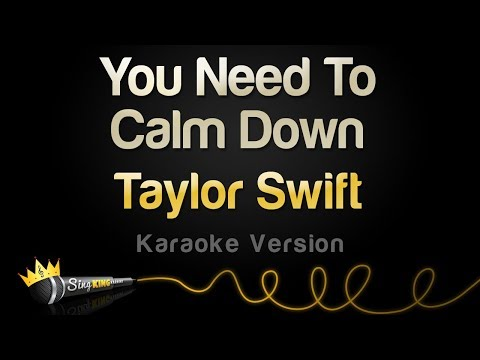 Taylor Swift - You Need To Calm Down (Karaoke Version)