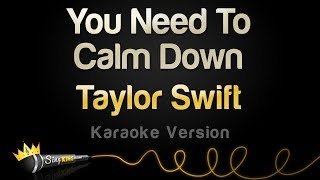 Taylor Swift - You Need To Calm Down (Karaoke Version)
