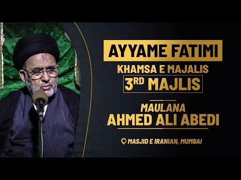 3rd Majlis Aza e fatemi (s.a) By Maulana Ahmed Ali Abedi   Masjid E Iranian Mumbai 1441 Hijri 2020