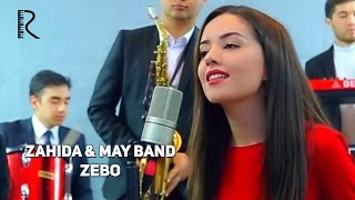Zahida & May Band - Zebo | Захида - Зебо