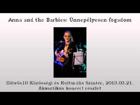 Anna And The Barbies - Ünnepélyesen Fogadom, Akusztikus Előadás, 2013.03.21.