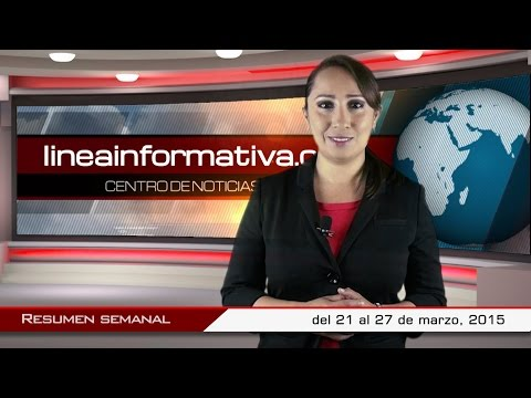 Resumen Informativo del 21 al 27 de marzo del 2015 :: San Luis Potosí